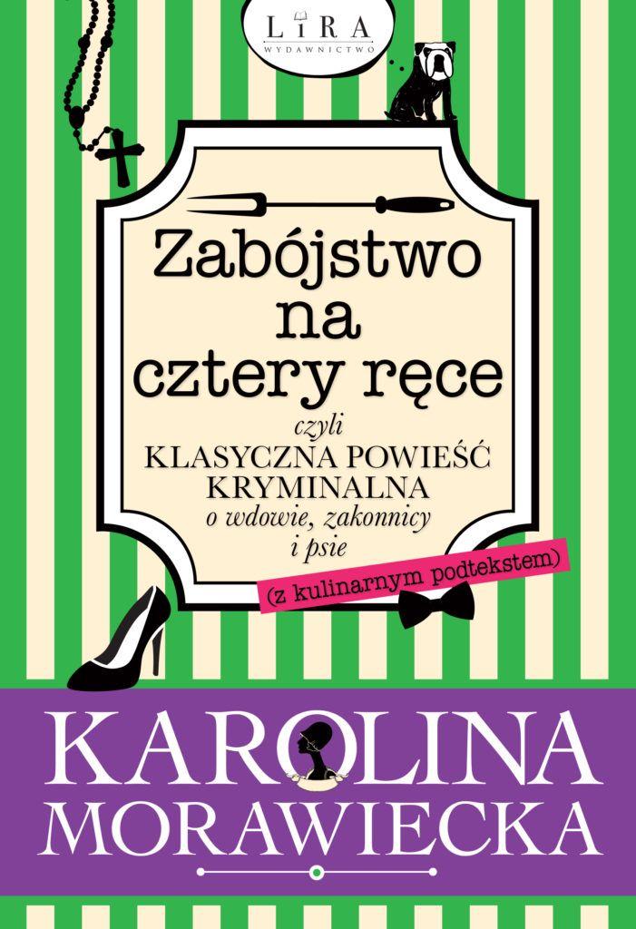 Zabójstwo na cztery ręce czyli klasyczna powieść kryminalna o wdowie, zakonnicy i psie (z kulinarnym podtekstem)